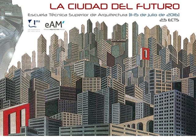 La ets de arquitectura organiza la tercera edici n de la ciudad del futuro universidad de m laga - Ets arquitectura malaga ...