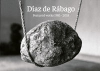 Díaz de Rábago. Featured works 1985 - 2018